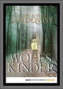 Wolfskinder von John Lindqvist