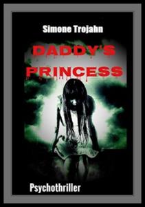 Simone Trojahn: Daddy's Princess