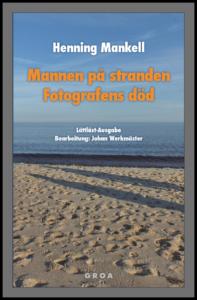 Henning Mankell: Mannen pa stranden/Fotografens död
