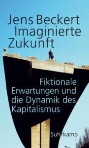 Jens Beckert: Imaginierte Zukunft