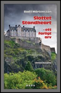 Bodil Mårtensson: Slottet Standheart – ett farligt arv