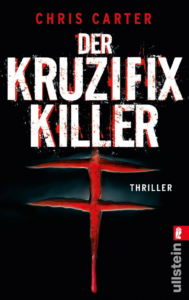 Chris Carter: Der Kruzifix-Killer (Ein Hunter-und-Garcia-Thriller 1)