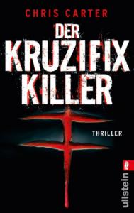 Chris Carter: Der Kruzifix-Killer (Ein Hunter-und-Garcia-Thriller 1)